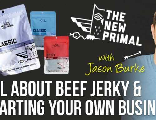 PMR #169: All About Beef Jerky and Starting Your Own Business With The New Primal's Jason Burke
